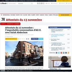 Attentats du 13 novembre : l'improbable conversation d'Ali O. avec Salah Abdeslam