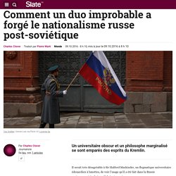 Comment un duo improbable a forgé le nationalisme russe post-soviétique