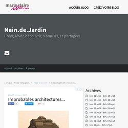 Improbables architectures... - Nain.de.Jardin