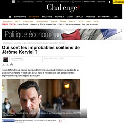 Qui sont les improbables soutiens de Jérôme Kerviel ?