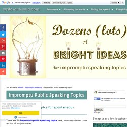 Impromptu Public Speaking Topics: A list of 50 Speech Topics