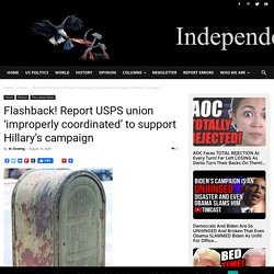 Flashback! Report USPS union 'improperly coordinated' to support Hillary's campaign