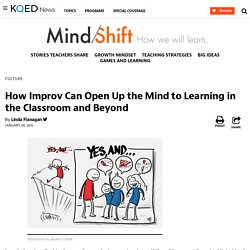 How Improv Can Open Up the Mind to Learning in the Classroom and Beyond
