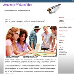 How to improve an essay writing in academic subjects? - Academic Writing Tips