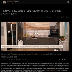Improve Appearance of your kitchen through these easy decorating tips -