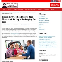 Tips on How You Can Improve Your Chances of Getting a Bankruptcy Car Loan