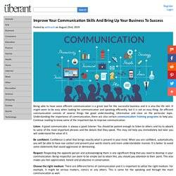 Improve Your Communication Skills And Bring Up Your Business To Success