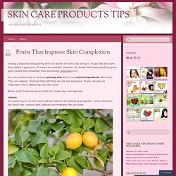 Fruits That Improve Skin Complexion