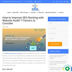 How to Improve SEO Ranking with Website Audit? 7 Factors to Consider - Digital Marketing Course in Dwarka
