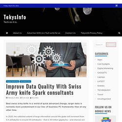 Improve Data Quality With Swiss Army knife Spark consultants - TekysInfo