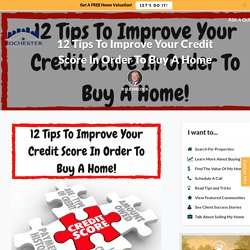 12 Tips To Improve Your Credit Score In Order To Buy A Home