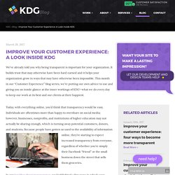 Improve Your Customer Experience: A Look Inside KDG