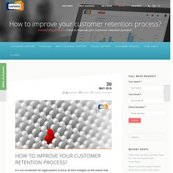 How to improve your customer retention process? - Kapdesk