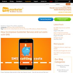How to improve Customer Service and cut costs with SMS
