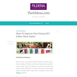 Want To Improve Your Dating Life? Follow These Habits – TheFildena.com