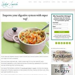 Improve your digestive system with super veg! : Vintage Amanda