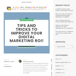 Tips and Tricks to Improve Your Digital Marketing ROI!