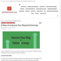 8 Ways to Improve Your Blog And Earnings - JohnHornbeck.com
