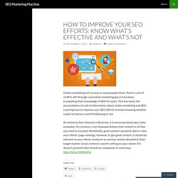 HOW TO IMPROVE YOUR SEO EFFORTS: KNOW WHAT'S EFFECTIVE AND WHAT'S NOT