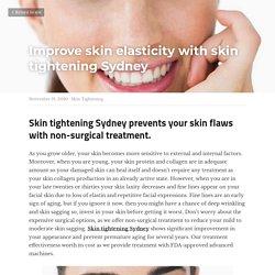 Improve skin elasticity with skin tightening Sydney - Skin Tightening