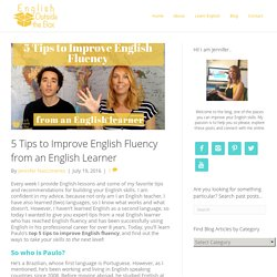 5 Tips to Improve English Fluency from an English Learner - English Outside The Box