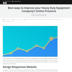 Ways to Improve The Online Presence Of Your Heavy Duty Equipment Company