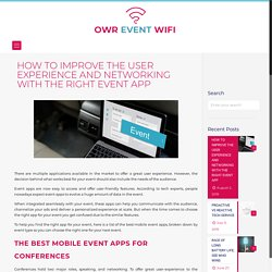 HOW TO IMPROVE THE USER EXPERIENCE AND NETWORKING WITH THE RIGHT EVENT APP