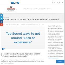 "Improve the catch 22 Job, ""You lack experience"" statement - Ryno Resumes"