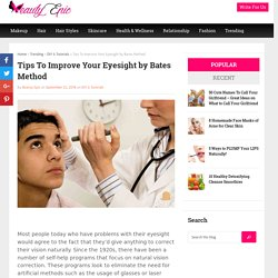 Tips To Improve Your Eyesight by Bates Method