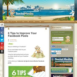 6 Tips to Improve Your Facebook Posts Social Media Examiner