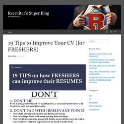 19 Tips to Improve Your CV (for FRESHERS)