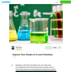 Improve Your Grades in A Level Chemistry