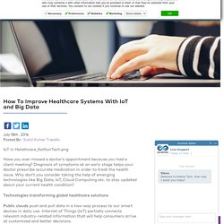 How To Improve Healthcare Systems With IoT and Big Data