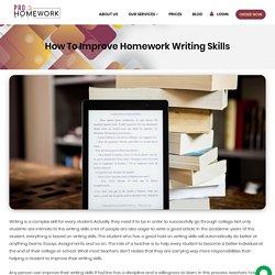 How To Improve Homework Writing Skills