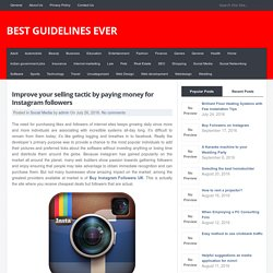 Improve your selling tactic by paying money for Instagram followers