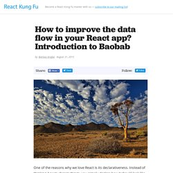 How to improve the data flow in your React app? Introduction to Baobab - React Kung Fu
