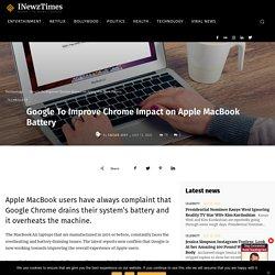 Google To Improve Chrome Impact on Apple MacBook Battery - International Newz Times