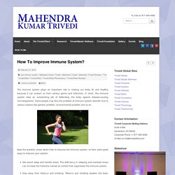 Improve Immune System With Mahendra Trivedi Programs