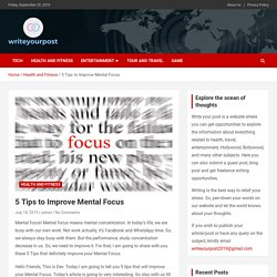 5 Tips to Improve Mental Focus