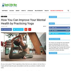 How You Can Improve Your Mental Health by Practicing Yoga