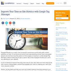 Improve Your Time on Site Metrics with Google Tag Manager