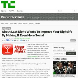 About Last Night Wants To Improve Your Nightlife By Making It Even More Social