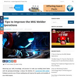 5 Tips to Improve the MIG Welder Operations