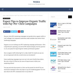 Expert Tips to Improve Organic Traffic with Pay-Per-Click Campaigns