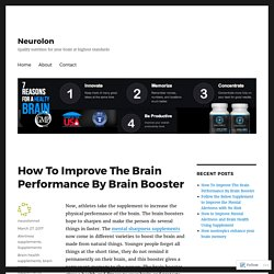 How To Improve The Brain Performance By Brain Booster – Neurolon