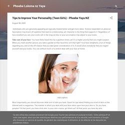 Tips to Improve Your Personality (Teen Girls) - Phoebe Yaya NZ