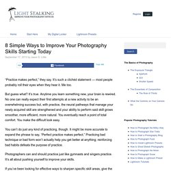 8 Simple Ways to Improve Your Photography Skills Starting Today