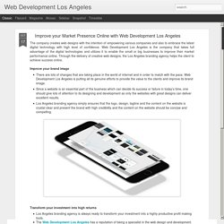 Web Development Los Angeles: Improve your Market Presence Online with Web Development Los Angeles