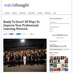 20 Ways To Improve Your Professional Learning Network In 2013