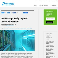 Do UV Lamps Really Improve Indoor Air Quality?